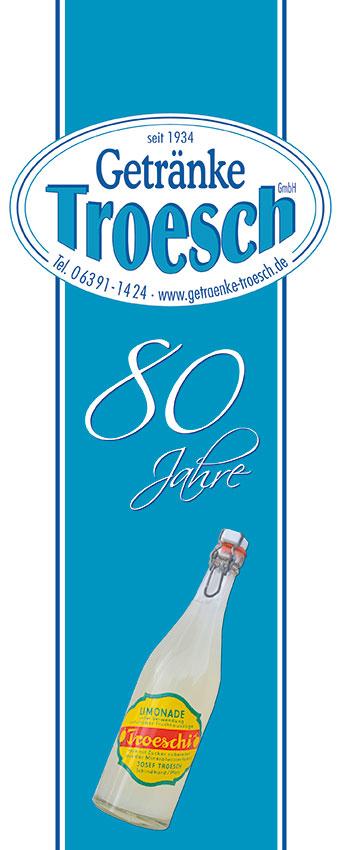 80 Jahre Getränke Troesch